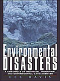 Environmental Disasters: A Chronicle of Individual, Industrial, and Government Carlessness