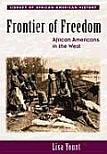 Frontiers of Freedom: African Americans in the West