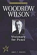 Woodrow Wilson: Visionary for Peace