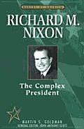 Richard M. Nixon: The Complex President (Makers of America)