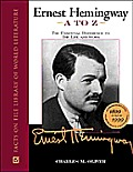 Ernest Hemingway A To Z The Essential To