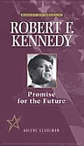 Robert F. Kennedy: Promise for the Future