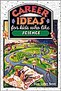 Career Ideas for Kids Who Like Science (Career Ideas for Kids)
