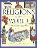Religions of the World The Illustrated Guide to Origins Beliefs Traditions & Festivals