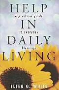 Help in Daily Living: A Practical Guide to Everyday Blessings