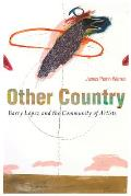 Other Country Barry Lopez & the Community of Artists