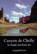 Canyon De Chelly Its People & Rock Art