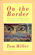 On The Border Portraits Of Americas Sout
