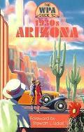 Wpa Guide To The 1930s Arizona