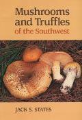 Mushrooms & Truffles Of The Southwest
