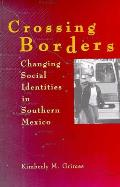 Crossing Borders: Changing Social Identities in Southern Mexico