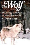 Wolf The Ecology & Behavior of an Endangered Species