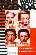 Third Wave Agenda Being Feminist Doing Feminism