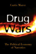 Drug Wars The Political Economy of Narcotics
