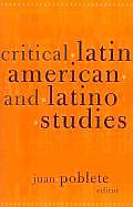 Critical Latin American & Latino Studies