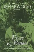 Where Joy Resides A Christopher Isherwood Reader
