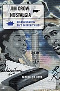 Jim Crow Nostalgia: Reconstructing Race in Bronzeville