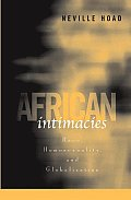 African Intimacies Race Homosexuality & Globalization