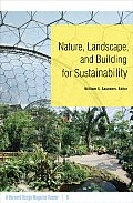 Nature Landscape & Building for Sustainability A Harvard Design Magazine Reader