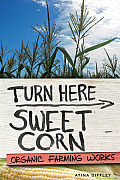 Turn Here Sweet Corn Organic Farming Works