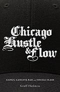 Chicago Hustle & Flow Gangs Gangsta Rap & Social Class