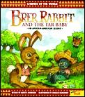 Brer Rabbit & The Tar Baby An African American Legend