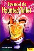 Beware Of The Haunted Toilet