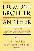 From One Brother to Another Voices of African American Men