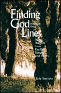Finding God Between the Lines: New Insights from Familiar Passages and Places