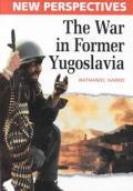 War In Former Yugoslavia New Perspective