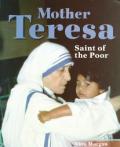 Mother Teresa Saint Of The Poor
