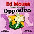 Ed Mouse Finds Out About Opposites