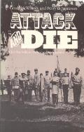 Attack & Die Civil War Military Tactics & the Southern Heritage