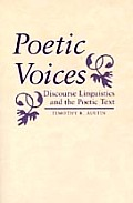 Poetic Voices: Discourse Linguistics and the Poetic Text