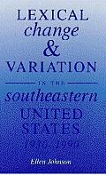 Lexical Change & Variation in the Southeastern United States 1930 1990