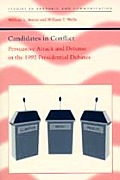 Candidates in Conflict: Persuasive Attack and Defense in the 1992 Presidential Debates