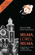 Selma Lord Selma Girlhood Memories of the Civil Rights Days