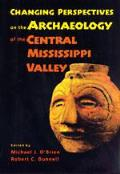 Changing Perspectives on the Archaeology of the Central Mississippi Valley