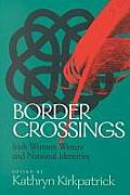 Border Crossings: Irish Women Writers and National Identities