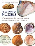 Freshwater Mussels of Alabama and the Mobile Basin in Georgia, Mississippi, and Tennessee