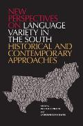 New Perspectives on Language Variety in the South Historical & Contemporary Approaches
