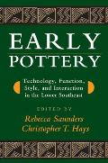 Early Pottery: Technology, Function, Style, and Interaction in the Lower Southeast
