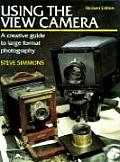 Using the View Camera Revised Edition A Creative Guide to Large Format Photography