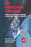 The Verification Challenge: Problems and Promise of Strategic Nuclear Arms Control Verification