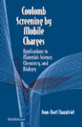 Coulomb Screening by Mobile Charges: Applications to Materials Science, Chemistry, and Biology