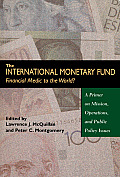 International Monetary Fund Financial Medic to the World A Primer on Mission Operations & Public Policy Issues