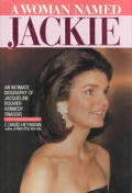 Woman Named Jackie An Intimate Biography of jacqueline Bouvier Kennedy Onassis