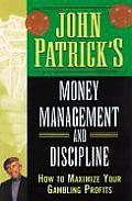 John Patricks Money Management for Gamblers How to Maximize Your Gambling Profits