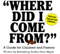 Where Did I Come From A Guide for Children & Parents