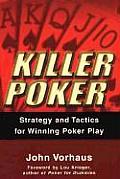Killer Poker Strategy & Tactics for Winning Poker Play